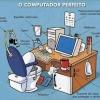 O computador perfeito!