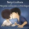Beijo é cultura!