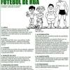 As regras do futebol de rua!