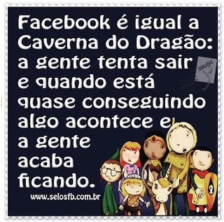 Facebook = Caverna do Dragão