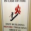 Em caso de incêndio não twittar antes de sair do prédio!