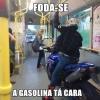 A gasolina está muito cara!