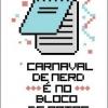 Carnaval de nerd...
