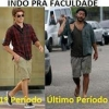 As fases da Faculdade...