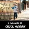 A infância de Chuck Norris...