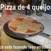 Pizza de quatro queijo...