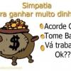 Simpatia pra Ganhar Muito Dinheiro!!
