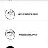 Da série Memes - Antes de agir, pense!